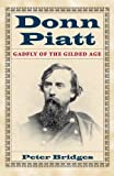 img - for Donn Piatt: Gadfly of the Gilded Age (Adst-Dacor Diplomats and Diplomacy Series) book / textbook / text book