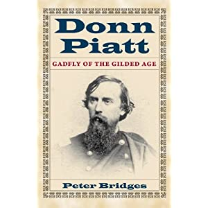 Donn Piatt: Gadfly of the Gilded Age (Adst-Dacor Diplomats and Diplomacy Series)
