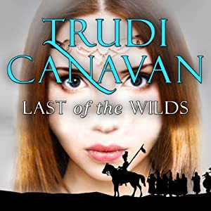 Last of the Wilds: Age of The Five, Book 2 | [Trudi Canavan]