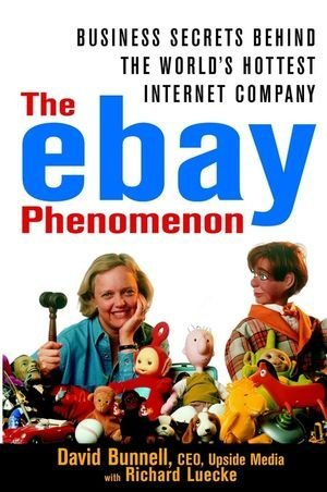 the-e-bay-phenomenon-business-secrets-behind-the-worlds-hottest-internet-company-by-david-bunnell-20