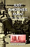 img - for Just Another Man: A Story of the Nazi Massacre of Kalavryta by Varlow, Andy (1998) Hardcover book / textbook / text book