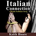 Italian Connection: Trafficker, Book 8 Audiobook by Keith Hoare Narrated by Gaynor M. Kelly
