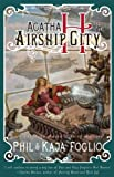 Kaja Foglio Agatha H. and the Airship City (Girl Genius Novels)