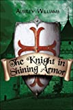 The Knight in Shining Armor (1424192285) by Williams, Aubrey