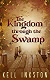 The Kingdom through the Swamp: The Courts Divided – Book 1