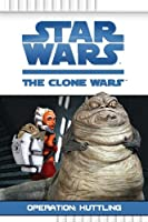 Star Wars The Clone Wars 01: Operation Huttling