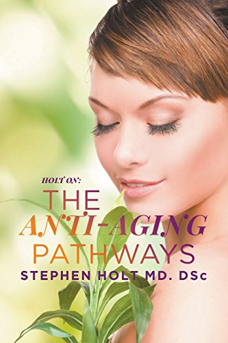 The Anti-Aging Pathways [Holt MD Dsc, Stephen] (Tapa Blanda)