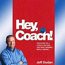 Hey, Coach! Audiobook by Jeff Dudan Narrated by Jack Anthony
