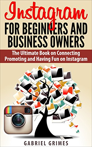 Instagram For Beginners and Business Owners: Open Your Account Build Your Brand and Capture More Customers with the Power of Pictures (Customer Pictures compare prices)