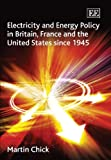 img - for Electricity and Energy Policy in Britain, France and the United States since 1945 book / textbook / text book