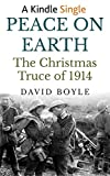 Peace on Earth: The Christmas Truce of 1914 (Kindle Single)