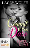 Dare To Love Series: Commit If You Dare (Kindle Worlds Novella)