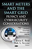 REID I.E. SMART METERS THE SMART GRID (Energy Policies, Politics and Prices: Privacy and Identity Protection)