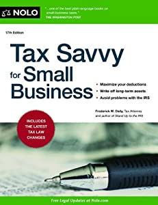 Tax Savvy for Small Business Frederick W. Daily J.D. and Jeffrey A. Quinn CPA
