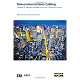 Telecommunications Cabling. Guidance on Standards and Best Practice for Construction Projectsby Mike Gilmore