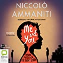 Me and You (       UNABRIDGED) by Niccolo Ammaniti Narrated by Rupert Degas
