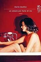 Un amore pi� forte di me (Scrittori italiani e stranieri)