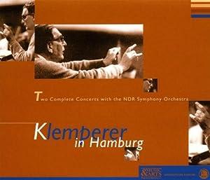 Otto Klemperer in Hamburg - Die Konzerte mit dem NDR-Sinfonieorchester