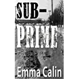 Sub-Prime (The Love In A Hopeless Place Collection)by Emma Calin