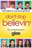 51QiK7dqKXL. SL160  Dont Stop Believin: The Unofficial Guide to Glee