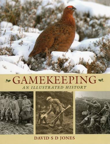 gamekeeping-an-illustrated-history-by-david-s-d-jones-2014-11-01