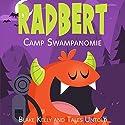 Radbert: Camp Swampanomie Audiobook by  Tales Untold, Blake Kelly Narrated by Brian Roberts