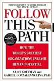 img - for Follow This Path: How the World's Greatest Organizations Drive Growth by Unleashing Human Potential by Curt Coffman (2002-10-08) book / textbook / text book