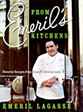 : From Emeril's Kitchens: Favorite Recipes from Emeril's Restaurants