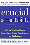 Crucial Accountability: Tools for Resolving Violated Expectations, Broken Commitments, and Bad Behavior, Second Edition ( Paperback) (0071829318) by Patterson, Kerry