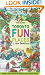 Toronto Fun Places 5th edition: ... f...