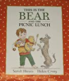 This Is the Bear and the Picnic Lunch (0316352489) by Hayes, Sarah