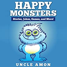 Happy Monsters! (       UNABRIDGED) by Uncle Amon Narrated by Dorothy Deavers
