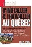 S'installer et travailler au Québec 2012-2013...