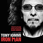 Iron Man: My Journey through Heaven and Hell with Black Sabbath | Tony Iommi