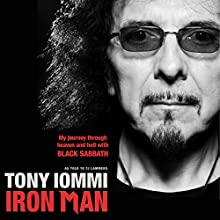 Iron Man: My Journey through Heaven and Hell with Black Sabbath Audiobook by Tony Iommi Narrated by Bev Bevan