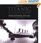 Titanic in Photographs (Titanic Colle...