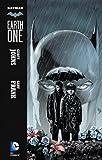 Batman: Earth One (Batman Earth One series Book 1)