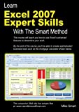 Learn Excel 2007 Expert Skills with The Smart Method: Courseware Tutorial teaching Advanced Techniques
