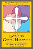 The Laymans Gospel Harmony: Mining the Infinite Riches of Christ & the Gospels