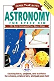 img - for By Janice VanCleave Janice VanCleave's Astronomy for Every Kid: 101 Easy Experiments that Really Work (1st Edition) book / textbook / text book