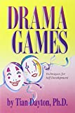 Drama Games: Techniques for Self-Development