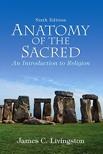 Anatomy of the Sacred:An Introduction to Religion