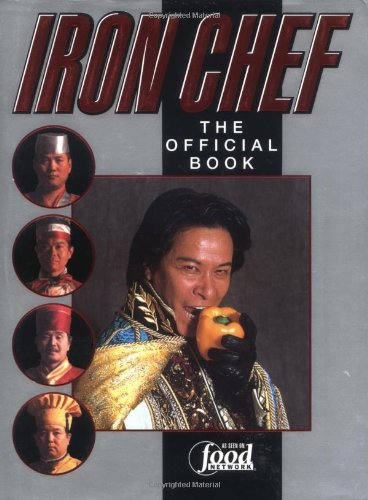 Iron Chef: The Official Book by Fuji Television