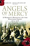 img - for Angels of Mercy: A Women's Hospital on the Western Front 1914-1918 book / textbook / text book