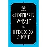 Seven Rays - 'Happiness Is Whiskey And Tandoori Chicken' - Small Mini Poster - 12x18 Inches