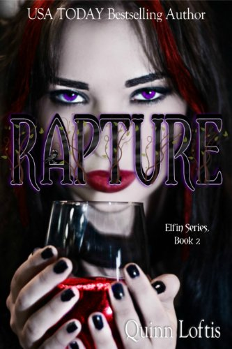 Quinn Loftis - Rapture (Elfin Series Book 2) (English Edition)