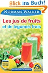 Les jus de fruits: et de l�gumes frai...