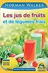 Les jus de fruits: et de l�gumes frais