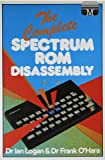 Complete Spectrum ROM Disassembly (0861611160) by Logan, Ian