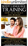 Body Language: Body Language Training - How To Attract Any Woman! Get Women, Using: Respect, Power, and Nonverbal Communication (Body Language Attraction, ... Nonverbal Communication) (English Edition)